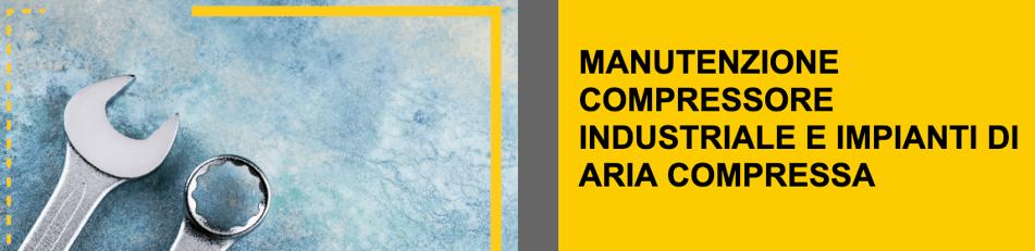 manutenzione compressori industriali