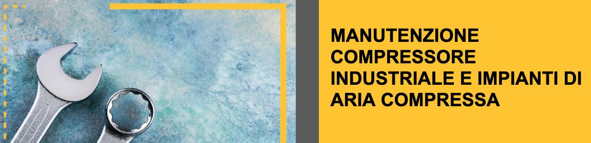 manutenzione compressore industriale